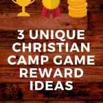 UNIQUE CHRISTIAN CAMP GAME REWARD IDEAS