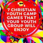 7 Christian Youth Camp Games That Your Youth Group Will Enjoy