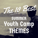 10 best summer youth camp themes
