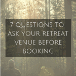 7 Questions To Ask Your Retreat Venue Before Booking