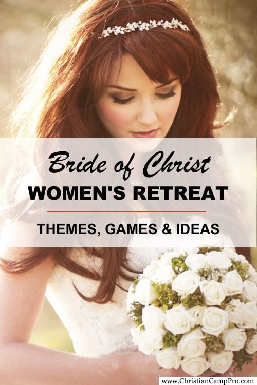 Bride of Christ Womens Retreat