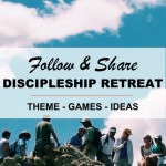 """Follow and Share"" Discipleship Retreat (Theme, Games, Ideas)"