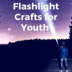 10 Unique Flashlight Crafts for Youth