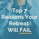 reasons your retreat will fail