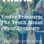 Under Pressure: The Truth About Peer Pressure – FREE Youth Camp Theme