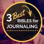 3 Best Bibles for Journaling
