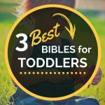 3 Best Bibles for Toddlers