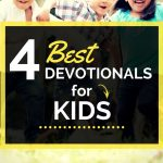 4 Best Devotionals for Kids