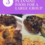 What's For Dinner?  3 Steps When Planning Food For A Large Group