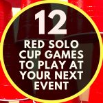 12 Red Solo Cup Games to Play at Your Next Event