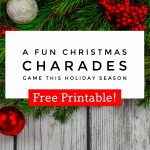 A Fun Christmas Charades Game this Holiday Season (FREE PRINTABLE!)