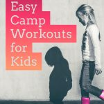 5 Easy Camp Workouts for Kids