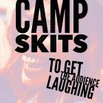 5 Funny Camp Skits to Get the Audience Laughing