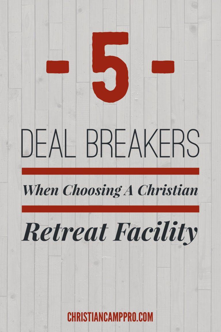 Deal Breakers When Choosing a Christian Retreat Facility