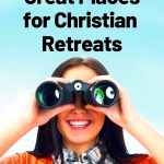 How to find great places for Christian retreats